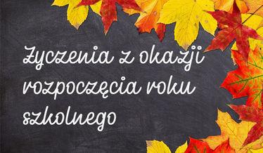 Plansza z napisem: Życzenia z okazji rozpoczęcia roku szkolnego