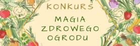 Grafika przedstawia kwiaty oraz napis KONKURS MAGIA ZDROWEGO OGRODU