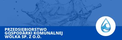 Napis na niebieskim tle - Przedsiębiorstwo Gospodarki Komunalnej Wólka Sp. z o.o. plus ikona kropli ze zdjęciem wody
