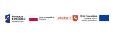 Logotypy dofinansowania Fundusze Europejskie Polska Cyfrowa Unia Europejska Europejski Fundusz Rozwoju Regionalnego Rzeczpospolita Lubelskie Polska