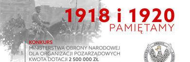 Baner - napis na szarym tle z żołnierzami. 1918 i 1920 1920 PAMIĘTAMY OBRONY KONKURS MINISTERSTWA OBRONY NARODOWEJ DLA ORGANIZACJI POZARZĄDOWYCH KWOTA DOTACJI 2 500 000 ZŁ ZŁÓŻ WNIOSEK DO 2 PAŻDZIERNIKA 2020 SZCZEGÓŁY NA WWW.MON.GOV.PL