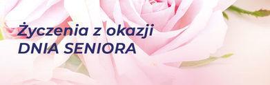 Kwiaty a na nich napis Życzeni z z okazji DNIA SENIORA