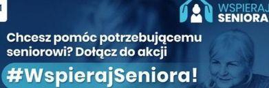 Chcesz pomóc potrzebującemu seniorowi?  Dołącz do akcji #WspierajSeniora- plakat