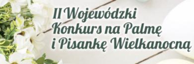 Grafika wielkanocna - napis II Wojewódzki Konkurs na Palmę i Pisankę Wielkanocną