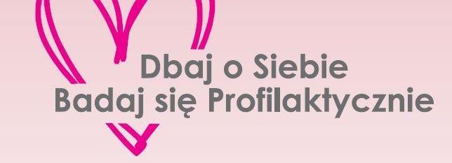 Grafika na różowym tle z napisem: Dbaj o Siebie Badaj się Profilaktycznie