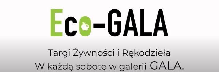 Baner z napisem: Eco-GALA Targi Żywności i Rękodzieła W każdą sobotę w galerii GALA.