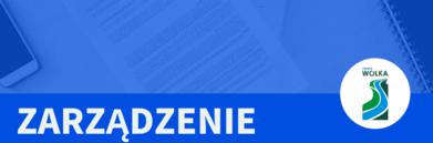 Napis Zarządzenie na granatowym tle z logo Gmina Wólka