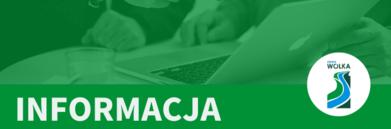 Napis Informacja na zielonym tle z logo Gmina Wólka