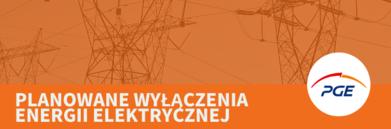 Grafika przedstawia słupy, napis na pomarańczowym tle Planowane wyłączenia energii elektrycznej