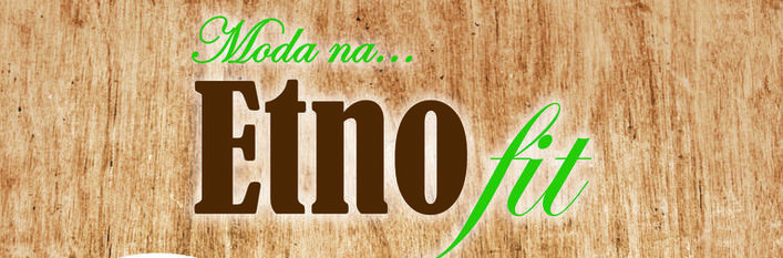 Baner z napisem moda na Etno fit
