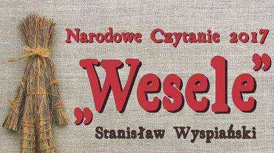 """Narodowe Czytanie """"Wesela"""" Stanisława Wyspiańskiego"""