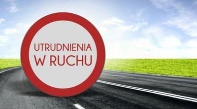 UTRUDNIENIA W RUCHU - droga Sałatowa