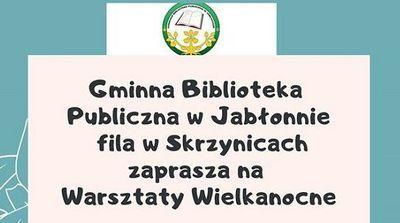Warsztaty Wielkanocne w Filii Biblioteki w Skrzynicach