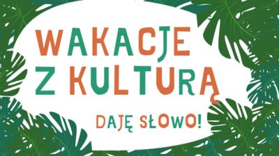 Zapraszamy na Wakacje z Kulturą 2020!