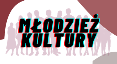 Rusza nabór na wakacyjne zajęcia dla młodzieży w ramach projektu Młodzież Kultury!