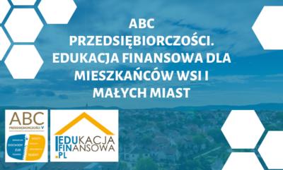 Zaproszenie na szkolenie  - ABC przedsiębiorczości. Edukacja finansowa dla mieszkańców wsi i małych miast