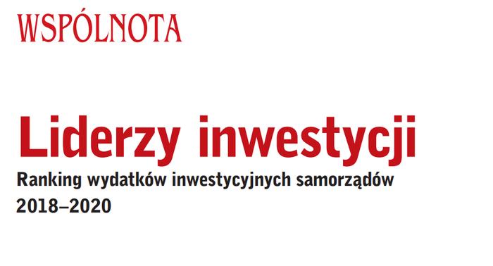 Wspólnota liderzy inwestycji ranking wydatków inwestycyjnych samorządów 2018-2020