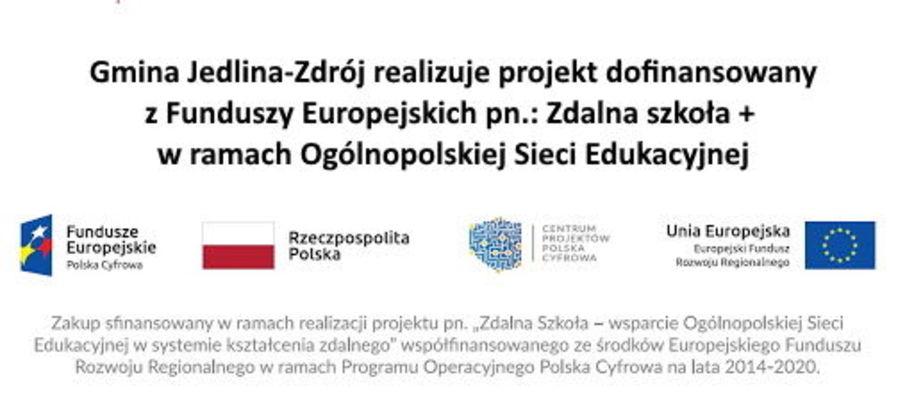 Zdalna Szkoła+ -wsparcie Ogólnopolskiej Sieci Edukacyjnej  to projekt realizowany przez Urząd Miasta Jedlina-Zdrój, dofinansowany z Funduszy Europejskich.
