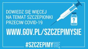 Szczepionka przeciw COVID-19 to jeden z najważniejszych elementów, dzięki któremu możemy powstrzymać epidemię.