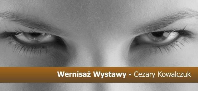 Wernisaż Wystawy - Cezary Kowalczuk