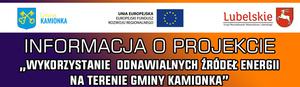 """Informacja na temat projektu """"Wykorzystanie odnawialnych źródeł energii na terenie Gminy Kamionka"""""""