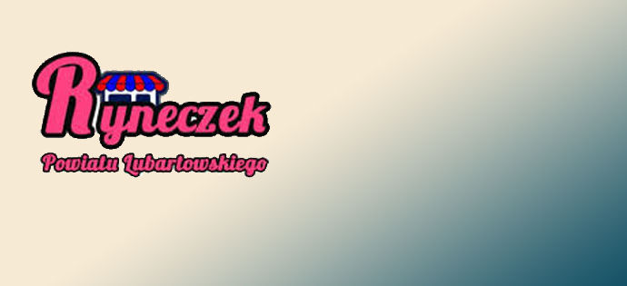 Start wirtualnego Ryneczku Powiatu Lubartowskiego