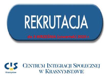 """REKRUTACJA DO PROJEKTU pt. """"CIS Krasnystaw - Akcja - Reintegracja!"""""""