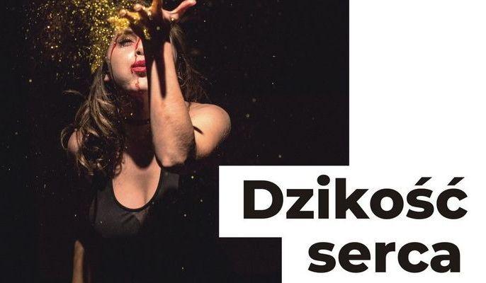 """Spektakl """"Dzikość serca"""" w ramach Teatr Polska w KDK!"""