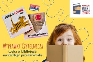 Grafika dziecka z napisami:  MAŁA KSTĄŻKA WIELKI CZŁOWIEK DLA. PIERWSZE CZYTANKI Książką połączeni, czyli przedszkolak idzie do biblioteki WYPRAWKA CZYTELNICZA czeka w bibliotece na każdego przedszkolaka
