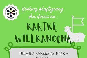 Kawałek plakatu z napisem: Konkurg plaptyczny dla dzieci na : CENTRUM GMINA GŁUSK KARTKĘ WIELKANOCNA TECHNIKA WYKONANIA PRAC - KULTURY TEKA.