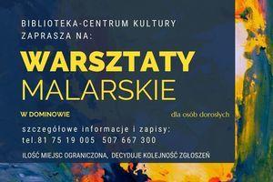Biblioteka Centrum Kultury zaprasza na warsztaty malarskie