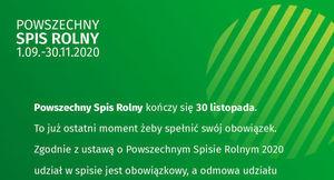 Grafika POWSZECHNY SPIS ROLNY 1.09.-30.11.2020 Powszechny Spis Rolny kończy się 30 listopada. To już ostatni moment żeby spełnić swój obowiązek. Zgodnie z ustawą o Powszechnym Spisie Rolnym 2020 udział w spisie jest obowiązkowy, a odmowa udziału...