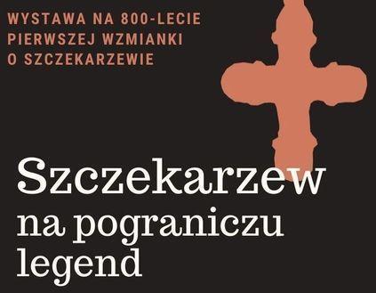 """Otwarcie wystawy """"Szczekarzew na pograniczu legend"""""""
