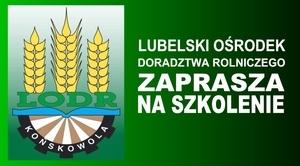 Szkolenia Lubelskiego Ośrodka Doradztwa Rolniczego