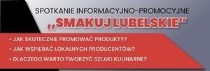 """Zaproszenie na spotkanie informacyjno-promocyjne """"Smakuj Lubelskie"""""""