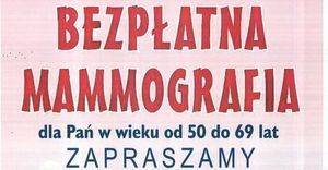 Ogłoszenie o bezpłatnym badaniu mammograficznym dla Pań.