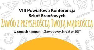 ZAPROSZENIE: na VIII Powiatową Konferencję Szkół Branżowych