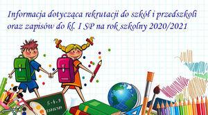 Informacja dotycząca rekrutacji do szkół i przedszkoli na rok szkolny 2020/2021