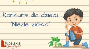 """ZAPROSZENIE: do udziału w konkursie dla dzieci """"Niezłe ziółko"""""""