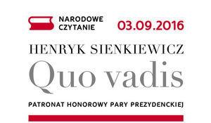 Wycinek plakatu: NARODOWE CZYTANIE 03.09.2016 HENRYK SIENKIEWICZ Quo vadis PATRONAT HONOROWY PARY PREZYDENCKIEJ