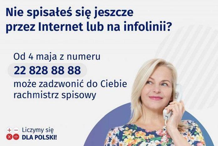 Baner z informacją Nie spisałeś się jeszcze przez Internet lub na infolinii? Od 4 maja z numeru 22 828 88 88 może zadzwonić do Ciebie rachmistrz spisowy Liczymy się DLA POLSKI!