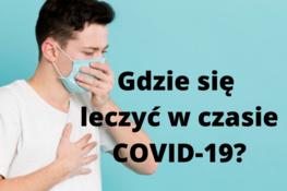 Grafika przedstawia mężczyznę w maseczce ochronnej na niebieskim tle oraz napis: Gdzie się leczyć w czasie COVID-19?