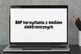 Grafika przedstawia laptopa, a na nim napis: BHP korzystania z mediów elektronicznych
