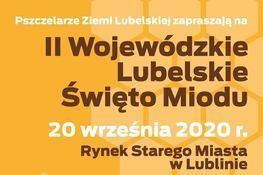 Wycinek plakatu - napisy na żółtym tle - Plakat Pszczelarze Ziemi Lubelskiej zapraszają na II Wojewódzkie Lubelskie Święto Miodu 20 września 2020 r.