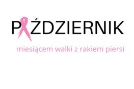 na obrazku znajduje się napis: Październik miesiącem walki z rakiem piersi