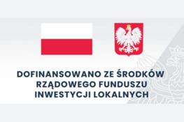 Flaga i godło polski z napisem Dofinansowanie ze środków Rządowego Fundusz Inwestycji Lokalnych