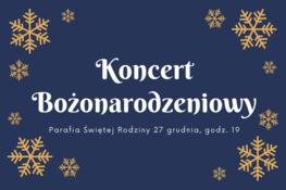 Niebieskie tło ze złotymi płatkami śniegu i biały napis koncert bożonarodzeniowy, Parafia Świętej Rodziny, 27 grudnia godz. 19