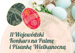 dwie kolorowe pisanki i napis II Wojewódzki Konkurs na Palmę i Pisankę Wielkanocną