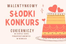 Rysunek tortu i napis walentynkowy słodki konkurs cukierniczy w Zespole Szkół Ponadpodstawowych w Niemcach