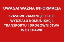 NAPIS UWAGA! WAŻNA INFORMACJA! Czasowe zamknięcie Filii w Bychawie - Wydziału Komunikacji, Transportu i Drogownictwa Starostwa Powiatowego w Lublinie